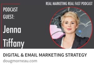 Jenna Tiffany interview with Doug Morneau on Real Fast Real Marketing Podcast